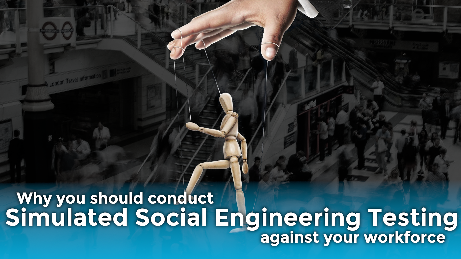 Why you should deploy Simulated Social Engineering Testing against your workforce